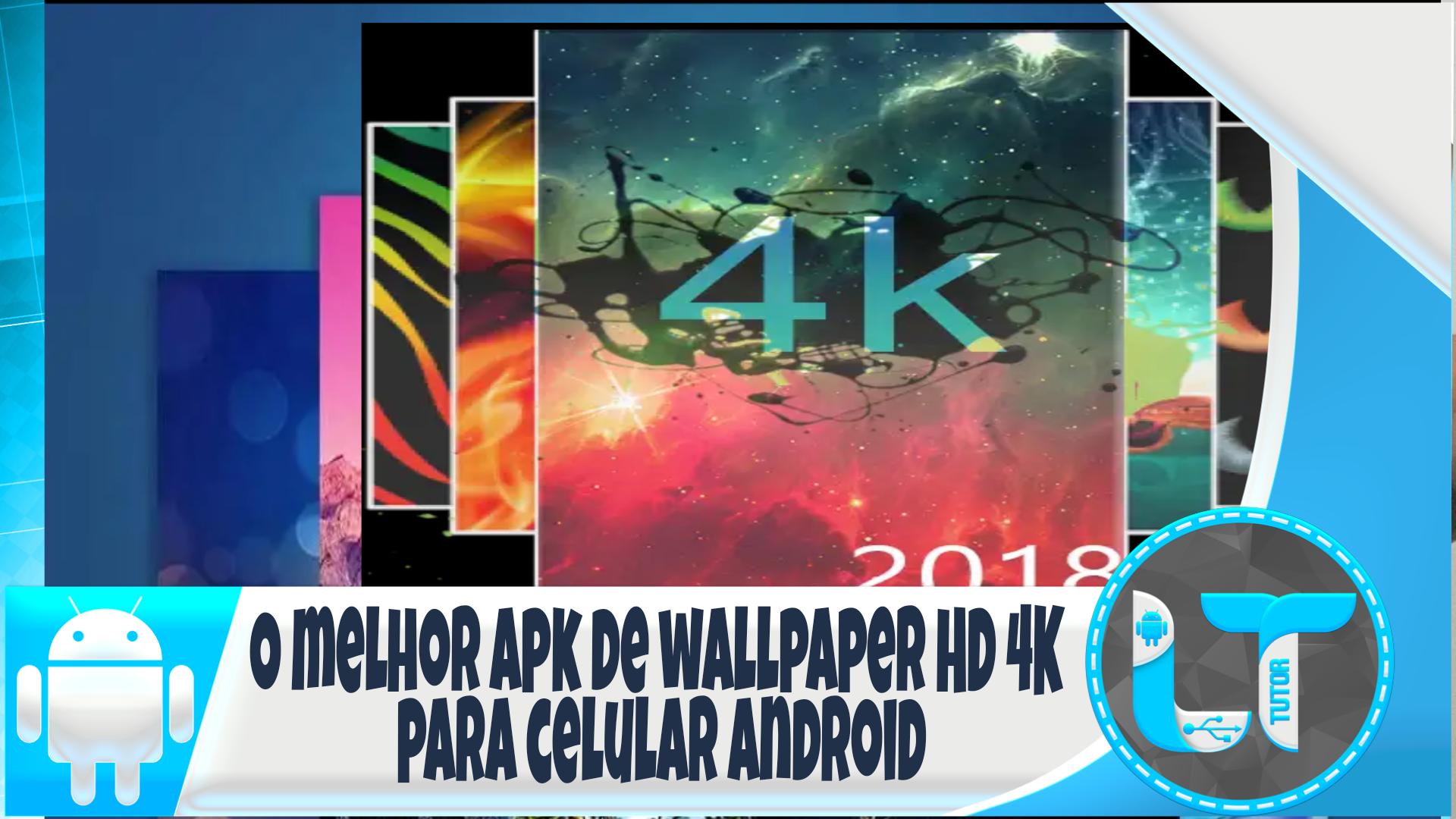 Imagenes Hd 4k Para Celular: O Melhor Aplicativo De Wallpaper HD 4K Para Celular