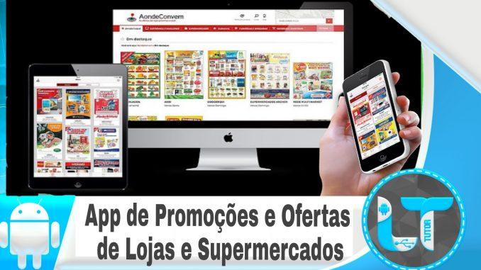 Aplicativo reúne as melhores ofertas promoções de lojas e supermercados  perto de vc b506e6a0cfecb